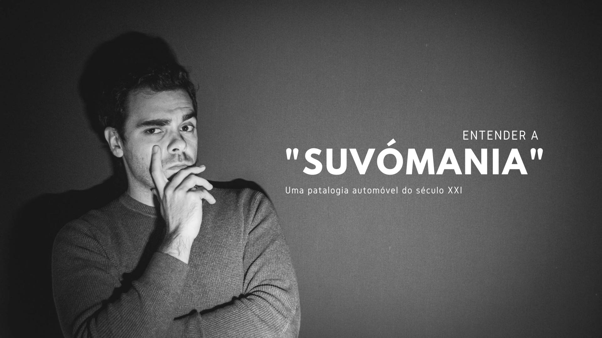 """Crónica – """"SUVómania"""": Entender um fenómeno"""